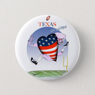texas loud and proud, tony fernandes 6 cm round badge