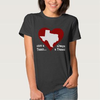 Texas Pride Shirt: once a Texan... always a Texan! Tee Shirt