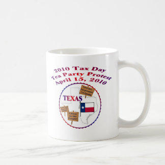 Texas Tax Day Tea Party Protest Coffee Mug