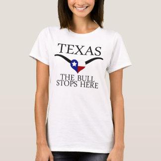 Texas - The Bull Stops Here T-Shirt