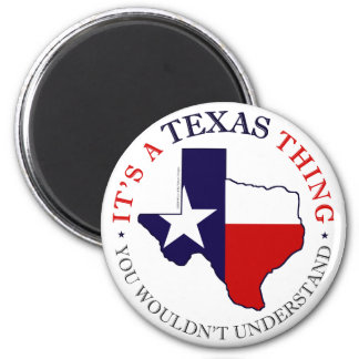 Texas Thing 6 Cm Round Magnet