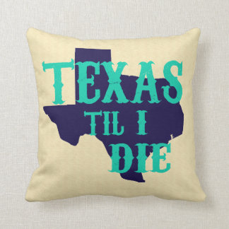 Texas Till I Die Pillow