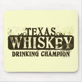 Texas Whiskey Drinking Champion Mouse Pads