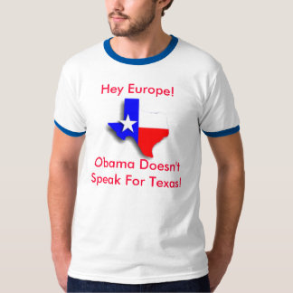 TexasFlag50, Hey Europe!, Obama Doesn't Speak F... T-Shirt