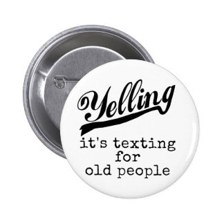 Texting for Old People 6 Cm Round Badge