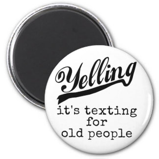 Texting for Old People 6 Cm Round Magnet