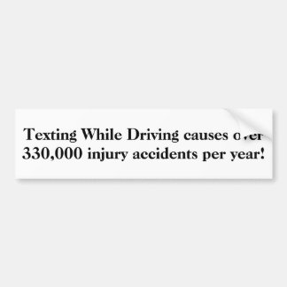Texting While Driving causes over 330,000..sticker Bumper Sticker