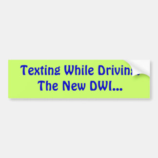 Texting While Driving:The New DWI... Bumper Sticker
