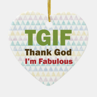 TGIF Thank God I'm Fabulous Ceramic Heart Decoration