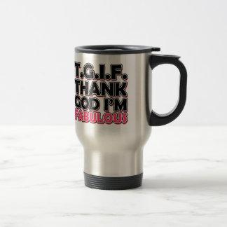 TGIF Thank God I'm Fabulous Stainless Steel Travel Mug