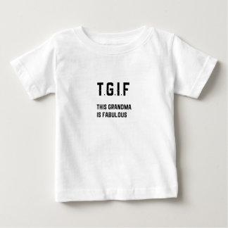 TGIF - This Grandma is Fabulous Baby T-Shirt