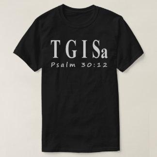 TGISa Psalm 30:12 Tee-shirt T-Shirt
