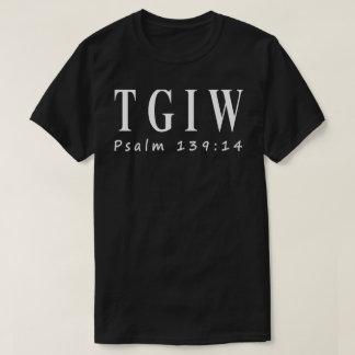 TGIW Psalm 139:14 Tee-shirt T-Shirt