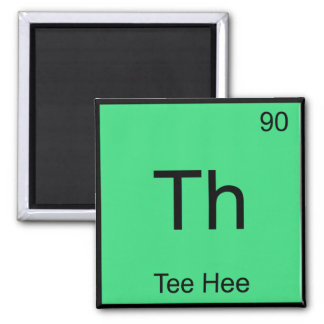 Th - Tee Hee Chemistry Element Symbol Funny Tee Magnet