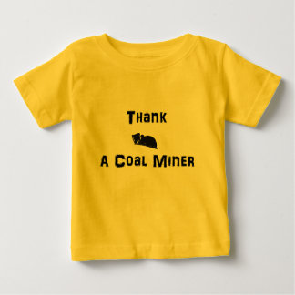 Thank a Coal Miner Baby T-Shirt