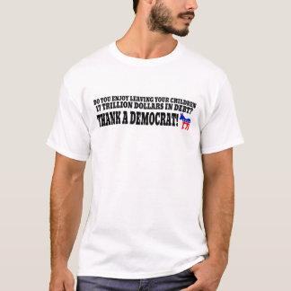 Thank a democrat! T-Shirt