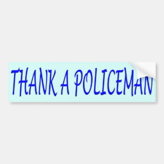 THANK A POLICEMAN BUMPER STICKER