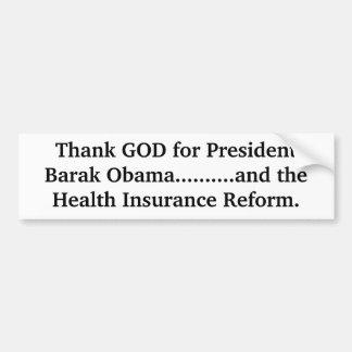 Thank GOD for President Barak Obama..........an... Bumper Sticker