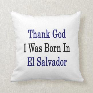 Thank God I Was Born In El Salvador Throw Pillow
