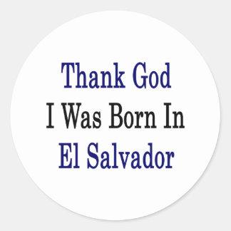 Thank God I Was Born In El Salvador Round Sticker