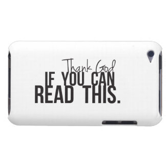 Thank God if You Can Read This iPod Touch Cases