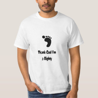 Thank God I'm a Righty T-Shirt