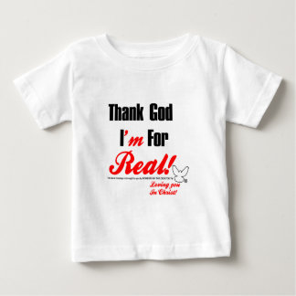 Thank God I'm For REAL Baby T-Shirt