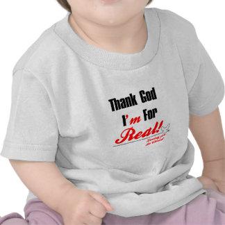 Thank God I'm For REAL Tshirts