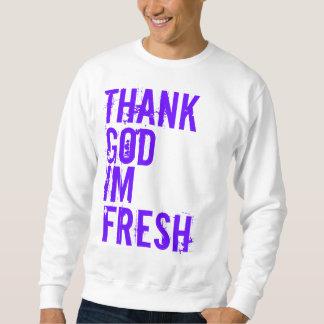 Thank, God, Im, Fresh Sweatshirt