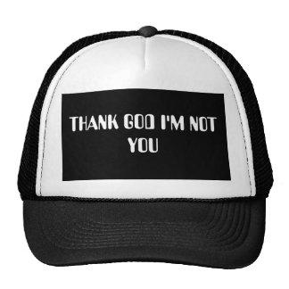 THANK GOD I'M NOT YOU CAP