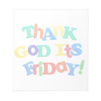 Thank God It's Friday! Notepads