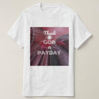 Thank God It's Payday T-Shirt