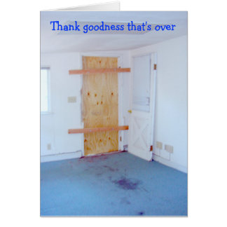 Thank goodness that's over, boarded up door card