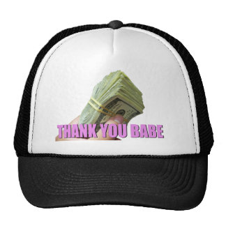 Thank you Babe with MONEY Cap