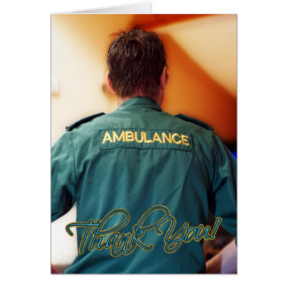Thank You Emergency Services - Paramedic And Techn Greeting Card
