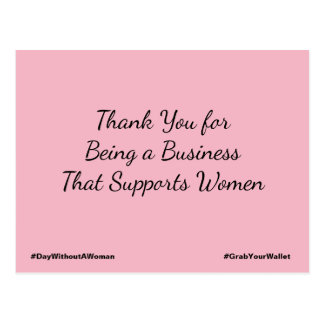 Thank You for Being a Business That Supports Women Postcard