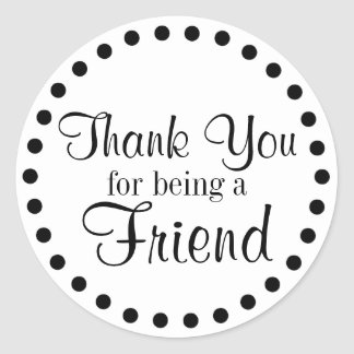 Thank You for Being a Friend Classic Round Sticker