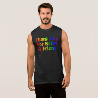 Thank you for Being a (gay) Friend (Sleeveless) Sleeveless Shirt