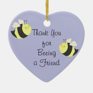 Thank You for Being (beeing) a Friend Ornament