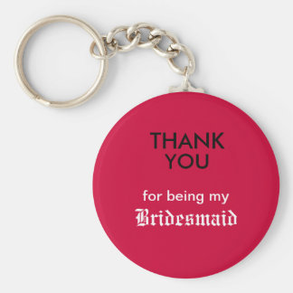 Thank You for being my Bridesmaid Basic Round Button Key Ring