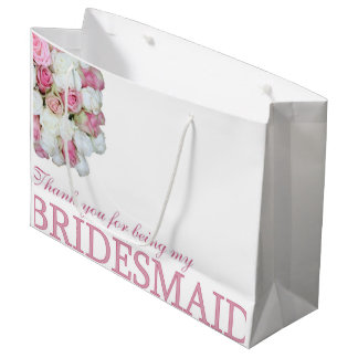 Thank you for being my Bridesmaid Large Gift Bag