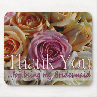 Thank you for being my Bridesmaid Mouse Pad
