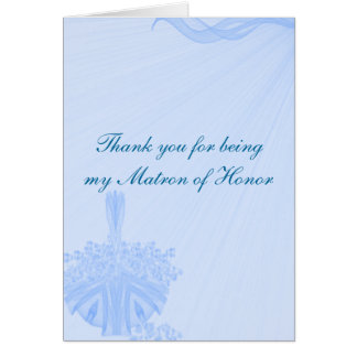 """""""Thank You for Being My Matron of Honor"""" Greeting Card"""