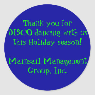 Thank you for DISCO dancing with us this Holida... Round Sticker