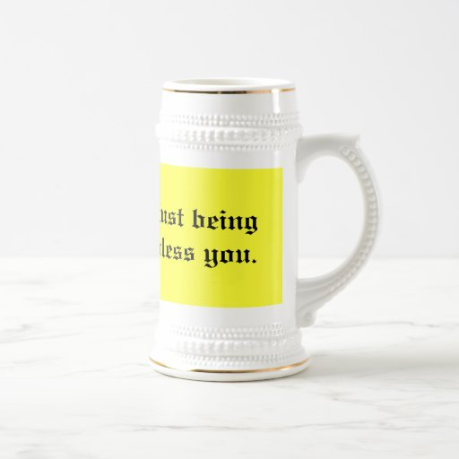 Thank you for just being you-- coffee mug