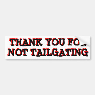 Thank you for not tailgating (Minya Ink Red ) Bumper Sticker