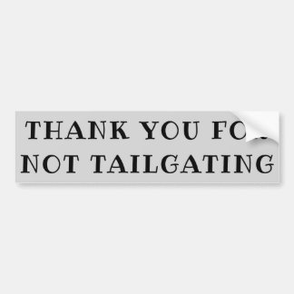 Thank You For Not Tailgating (ribeye font) wide Bumper Sticker