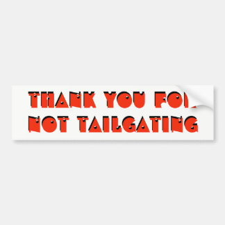 Thank you for not tailgating (shotgun font) Red Bumper Sticker