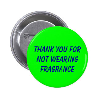 Thank you for not wearing fragrance 6 cm round badge