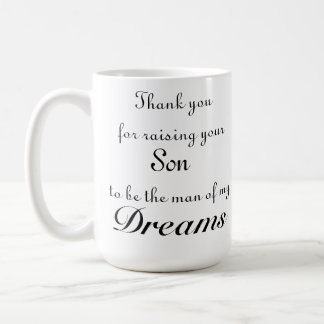 Thank you for raising your son to be the man of me basic white mug